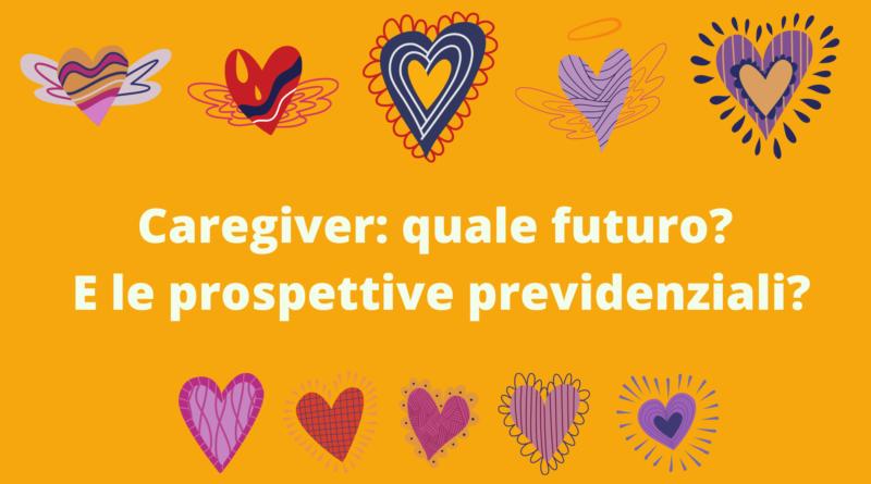 Caregiver: quale futuro? E le prospettive previdenziali?