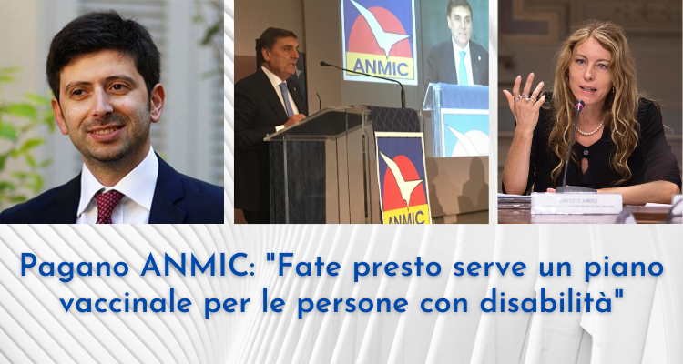 "Pagano ANMIC: ""Fate presto serve un piano vaccinale per le persone con disabilità"""